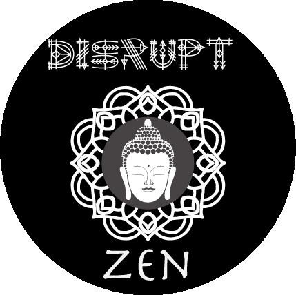 DisruptZen